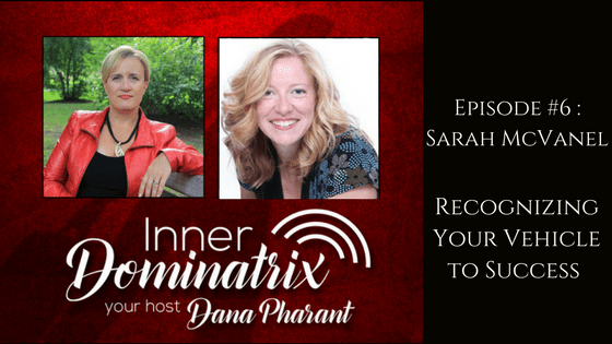 Episode #6:  Sarah McVanel: Recognizing Your Vehicle to Success