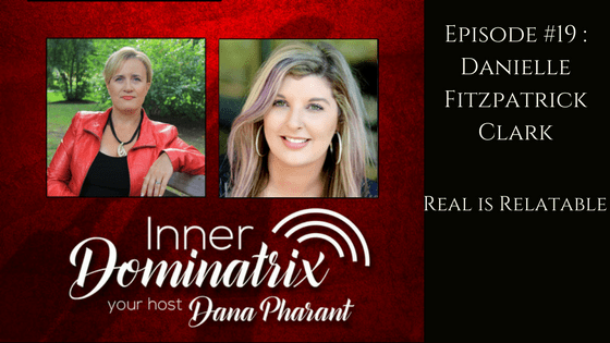 Episode #19:  Danielle Fitzpatrick Clark: Real is Relatable