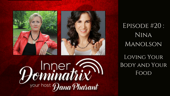 Episode #20:  Nina Manolson: Loving Your Body and Your Food