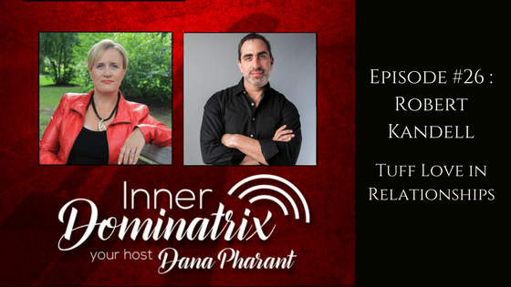 Episode #26:  Robert Kandell: Tuff Love in Relationships
