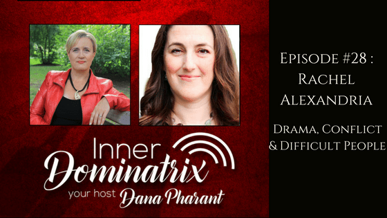 Episode #28:  Rachel Alexandria: Drama, Conflict and Difficult People