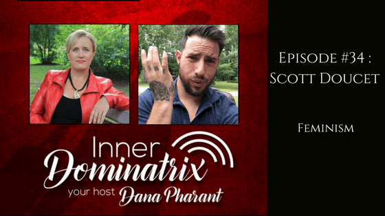 Episode #34:  Scott Doucet:  Feminism