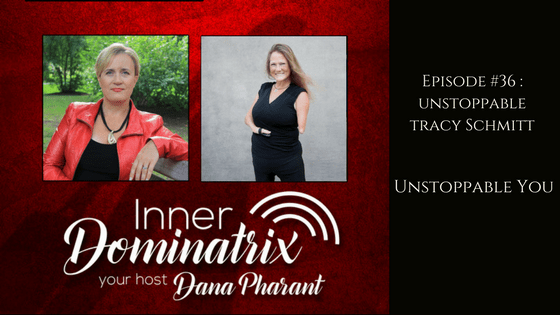 Episode #36:  Unstoppable Tracy Schmitt: The Unstoppable You!
