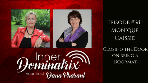 Episode #38:  Monique Caissie: Closing the Door on Being a Doormat