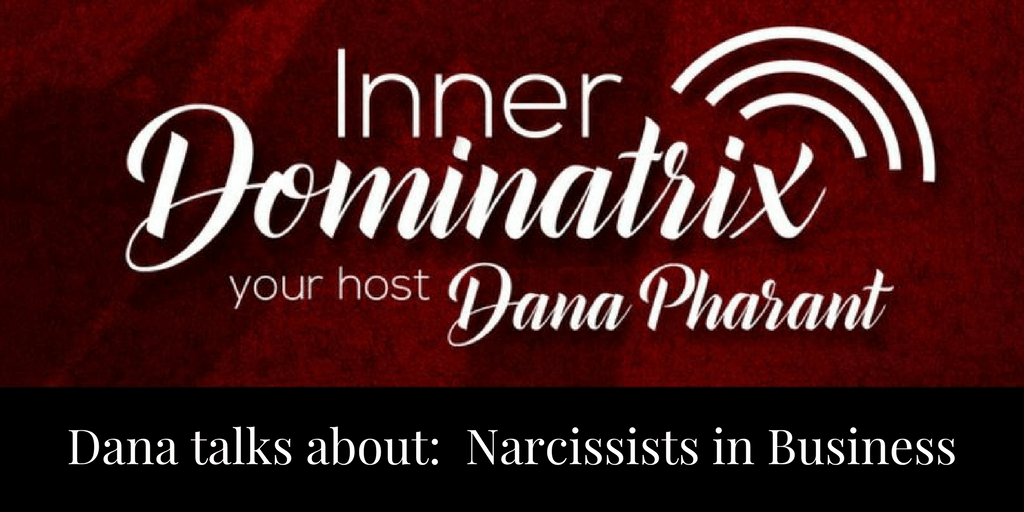Episode #53:  Dana Goes Solo: Dealing with Narcissists in Business