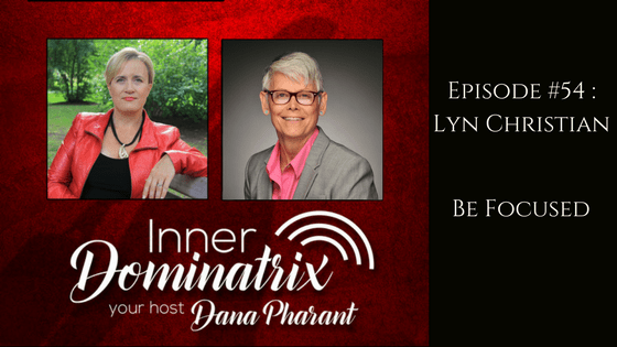 Episode #54: Lyn Christian: Be Focused