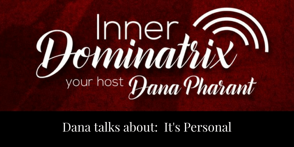 Episode #59:  Dana Goes Solo: It's Personal