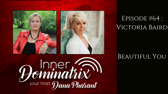 Episode #64: Victoria Baird: Beautiful You