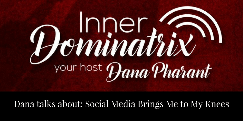 Episode #91:  Dana Goes Solo: Social Media Brings Me to My Knees