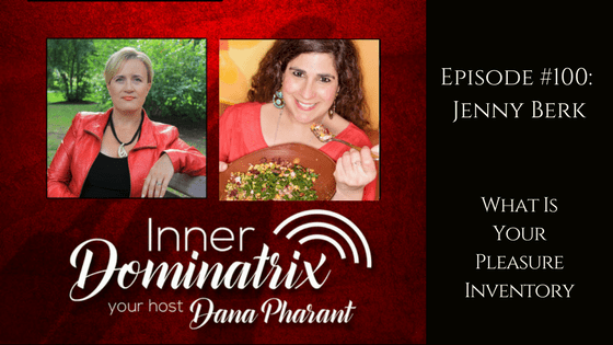 Episode #100: Jenny Berk:  What Is Your Pleasure Inventory