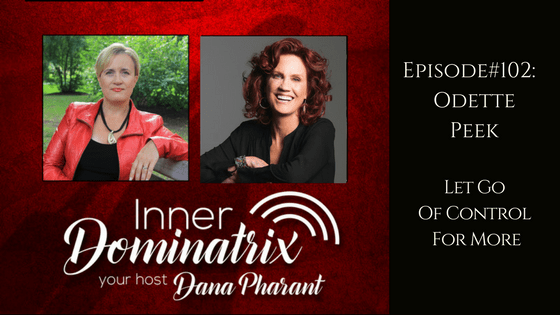Episode #102: Odette Peek:  Let Go Of Control For More