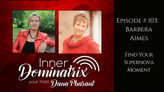 Episode #103:  Barbera Aimes: Find Your Supernova Moment