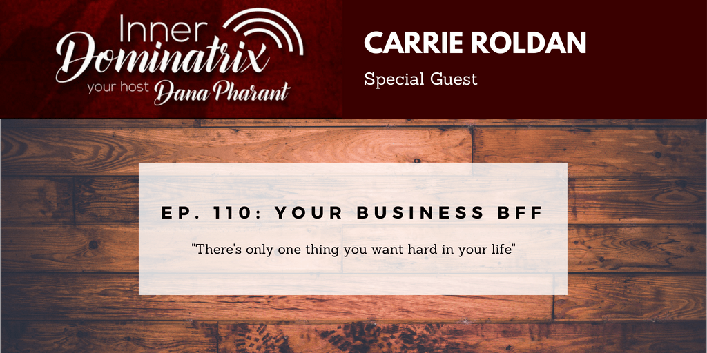 Episode #110:  Carrie Roldan: Your Business BFF