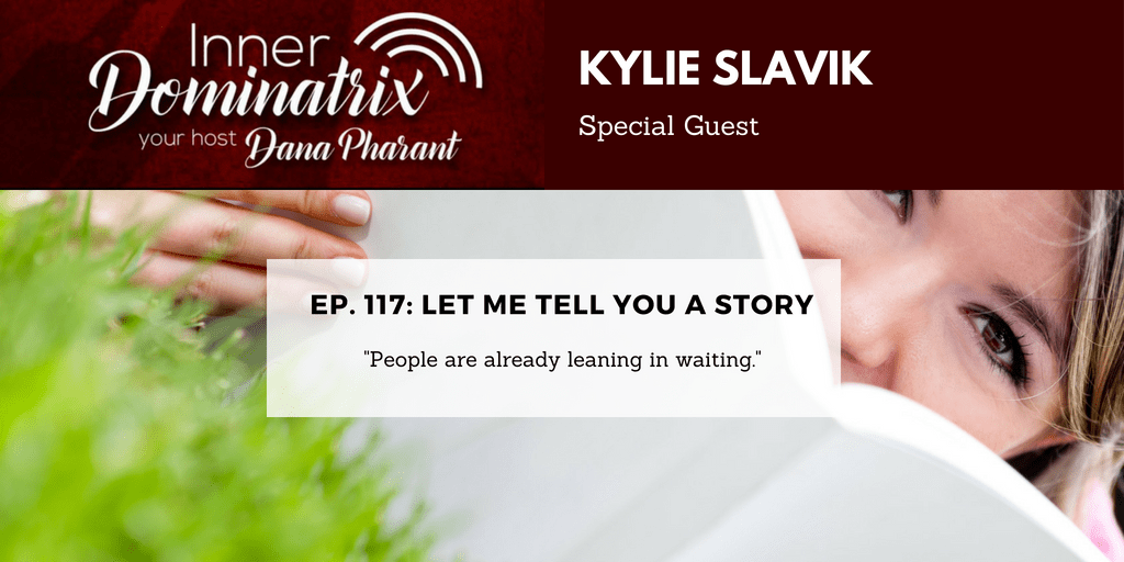 Episode #117:  Kylie Slavik:  Let Me Tell You A Story