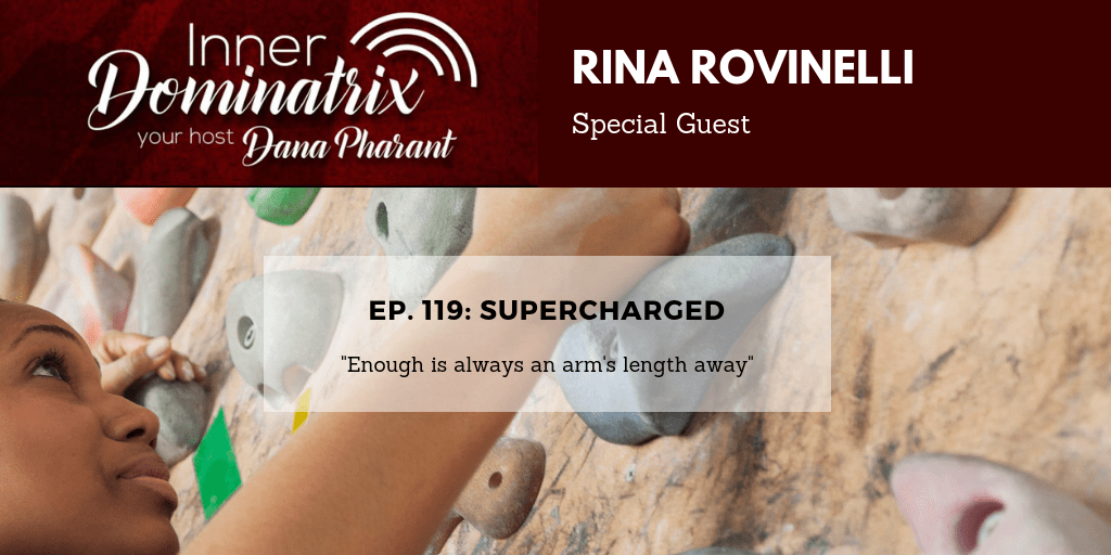 Episode #119:  Rina Rovinelli:  Supercharged