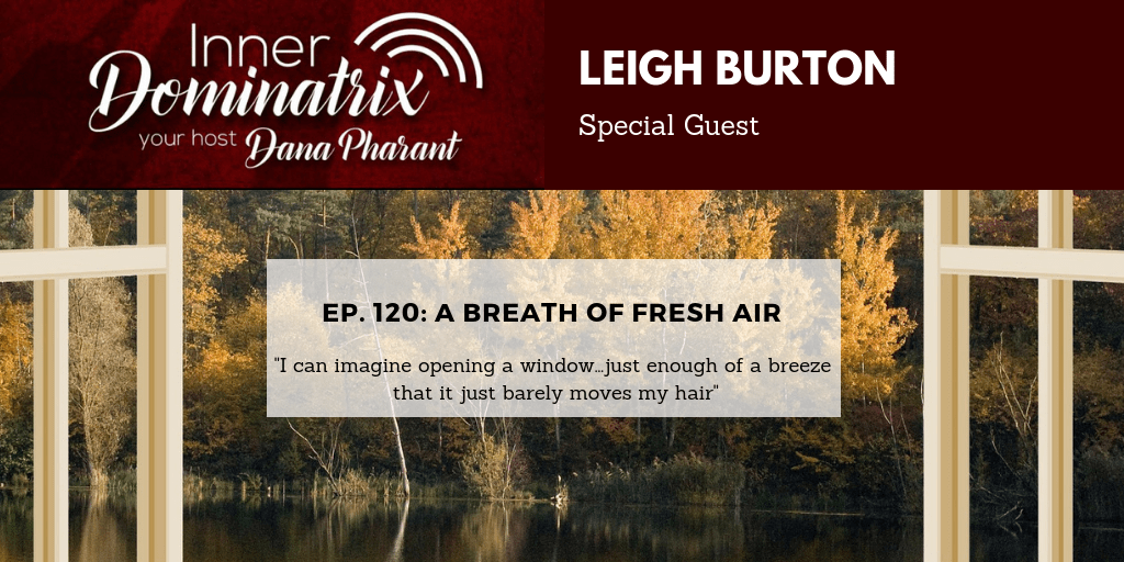 Episode #120:  Leigh Burton:  A Breath Of Fresh Air