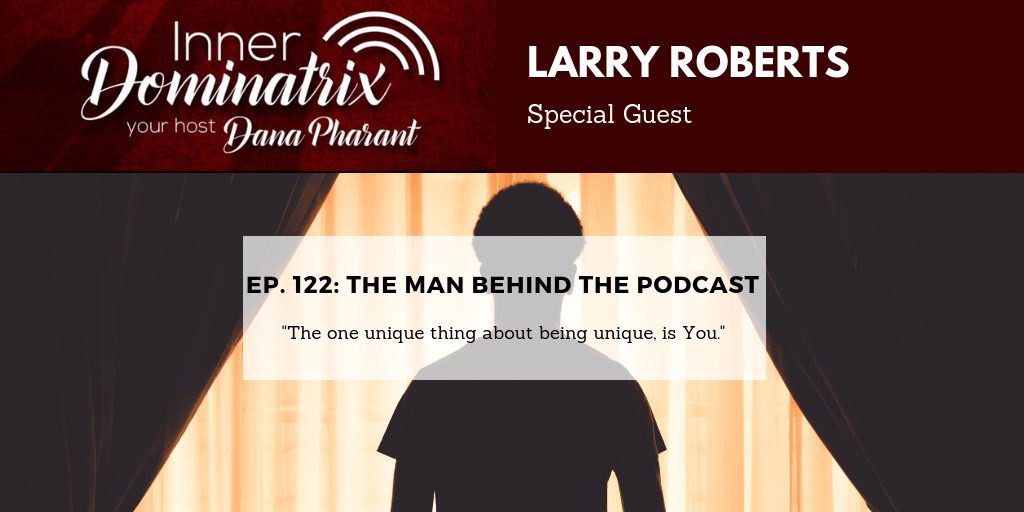 Episode #122:  Larry Roberts: The Man Behind the Podcast