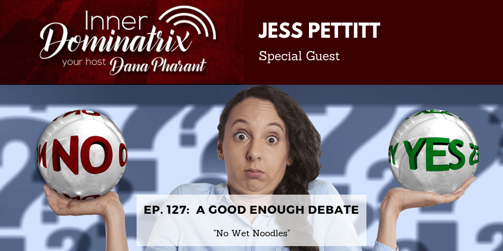 Episode #127: Jessica Pettitt:  A Good Enough Debate